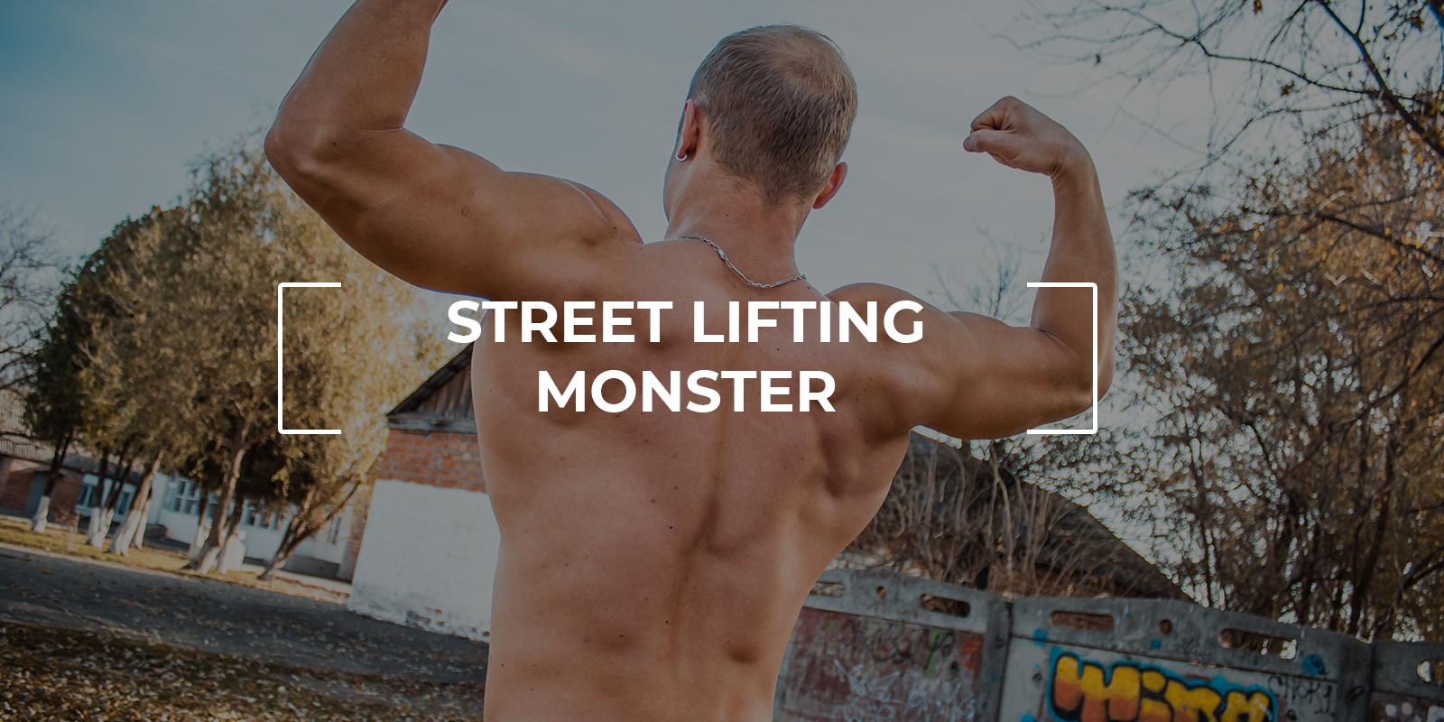 STREET LIFTING MONSTER