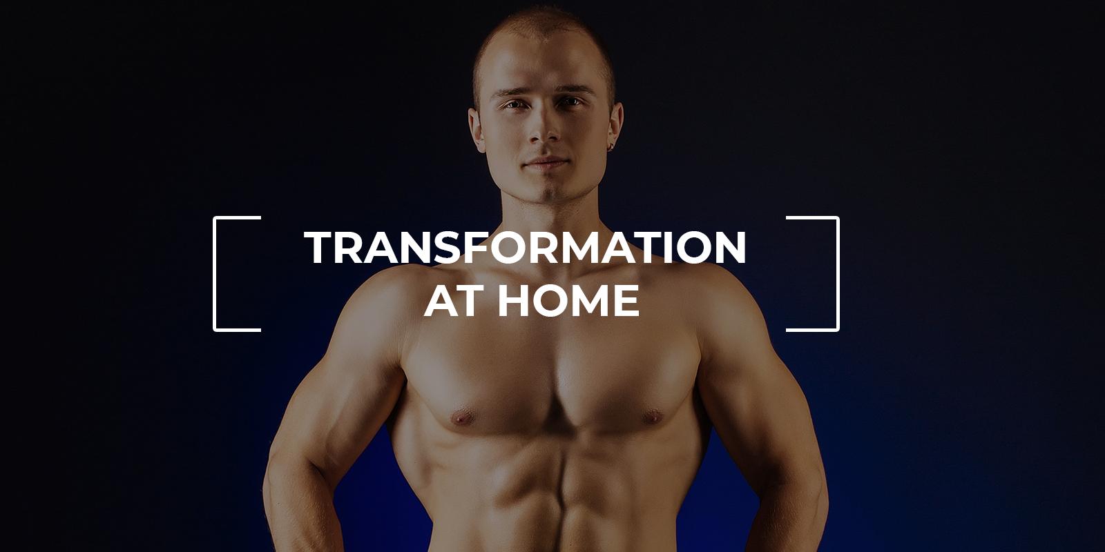 Transformation At Home