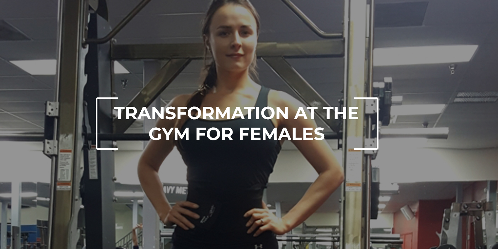 Transformation at gym for females
